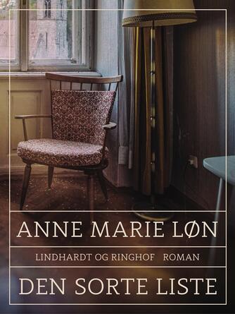 Anne Marie Løn: Den sorte liste : roman