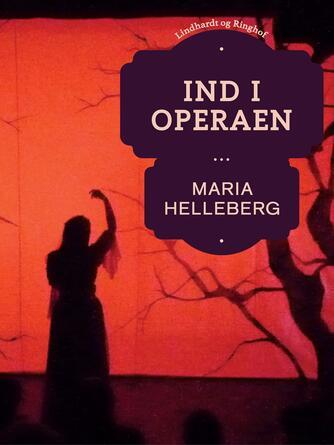 Maria Helleberg: Ind i operaen