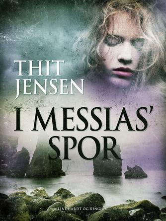 Thit Jensen (f. 1876): I Messias'  spor
