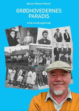 Bjarne Nielsen Brovst: Grødhovedernes paradis