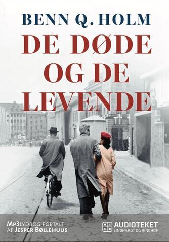 Benn Q. Holm (f. 1962): De døde og de levende