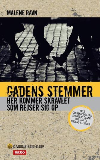 Malene Ravn (f. 1971): Gadens stemmer : her kommer skravlet som rejser sig op : fortællinger