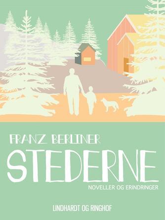 Franz Berliner: Stederne : noveller og erindringer
