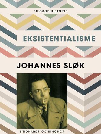 Johannes Sløk: Eksistentialisme