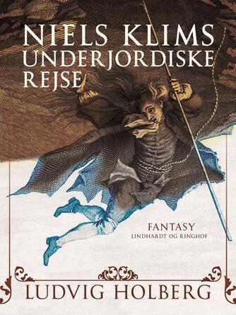 Ludvig Holberg: Niels Klims underjordiske rejse (Ved F.J. Billeskov Jansen)