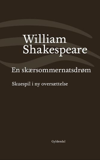 William Shakespeare: En skærsommernatsdrøm (Ved Niels Brunse)