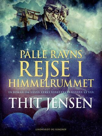 Thit Jensen (f. 1876): Palle Ravns rejse i himmelrummet