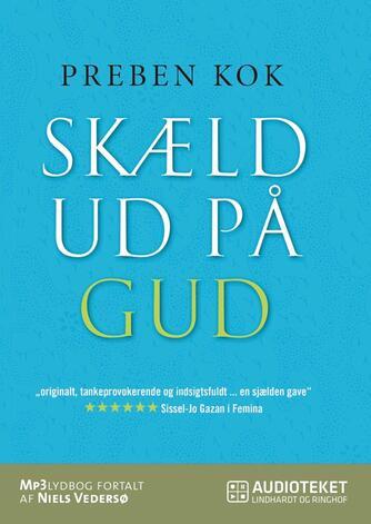 Preben Kok (f. 1948): Skæld ud på Gud