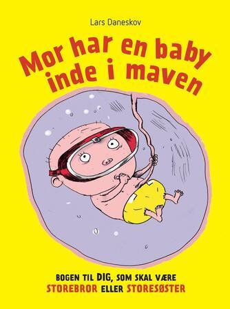 Lars Daneskov, Claus Bigum: Mor har en baby inde i maven : bogen til dig, som skal være storebror eller storesøster