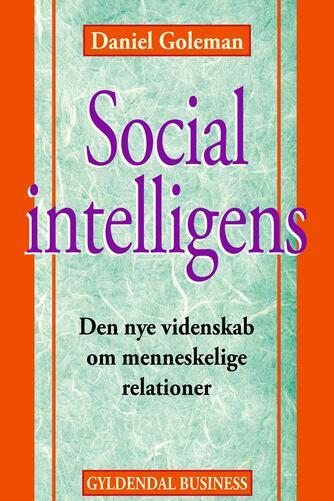 Daniel Goleman: Social intelligens : den nye videnskab om menneskelige relationer