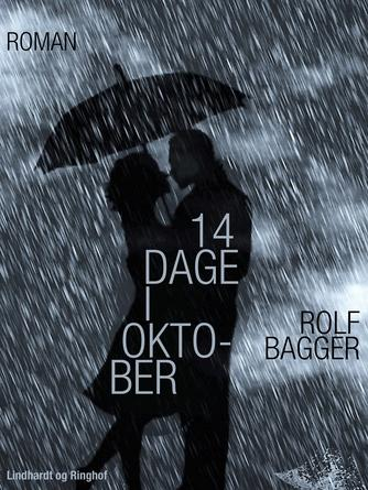 Rolf Bagger: 14 dage i oktober : roman