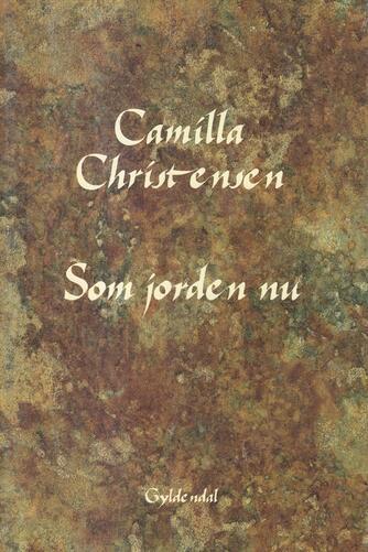 Camilla Christensen (f. 1957): Som jorden nu