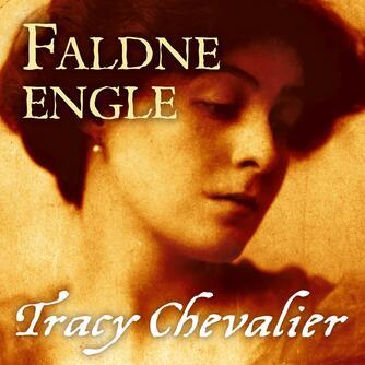 Tracy Chevalier: Faldne engle