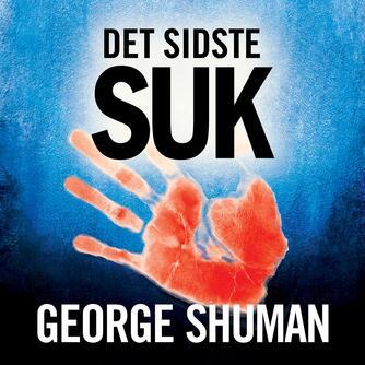George D. Shuman: Det sidste suk