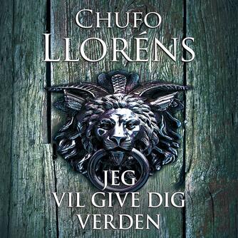 Chufo Lloréns (f. 1939): Jeg vil give dig verden