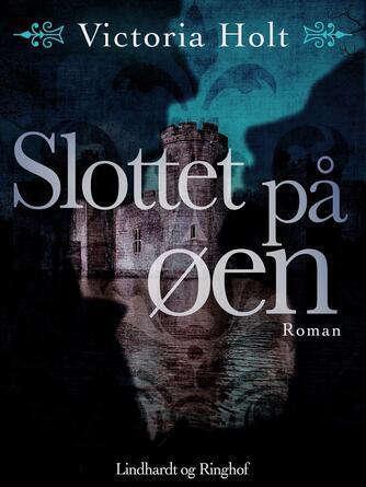 Victoria Holt: Slottet på øen : roman