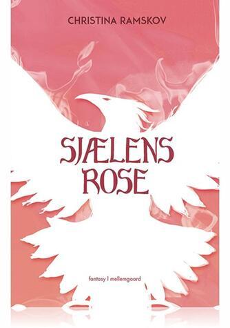 Christina Ramskov: Sjælens rose : fantasy