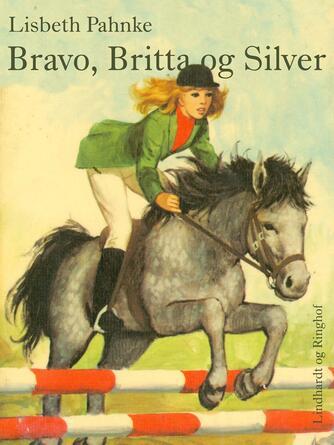 Lisbeth Pahnke: Bravo, Britta og Silver