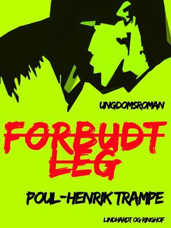 Poul-Henrik Trampe: Forbudt leg : ungdomsroman