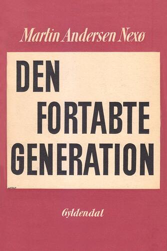 Martin Andersen Nexø: Den fortabte generation