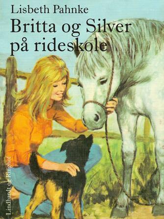 Lisbeth Pahnke: Britta og Silver på rideskole
