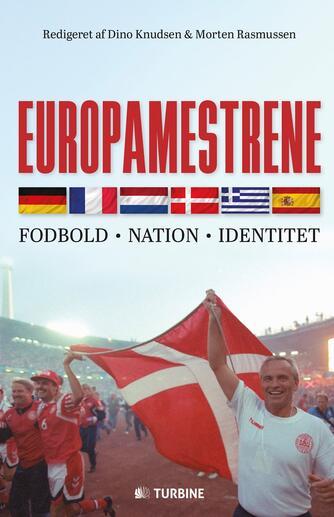 : Europamestrene : fodbold, nation, identitet