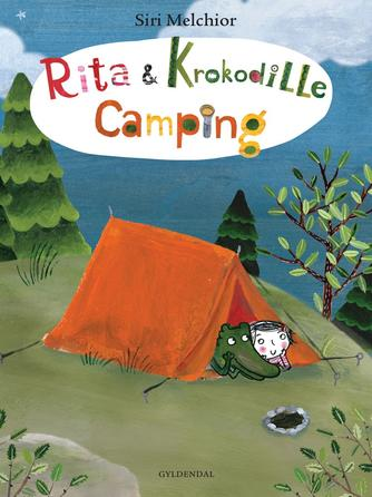 Siri Melchior: Rita & krokodille - camping
