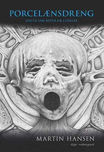 Martin Hansen (f. 1975-02-24): Porcelænsdreng : digte om bipolar lidelse : digte