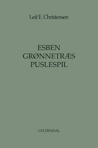 Leif E. Christensen (f. 1924): Esben Grønnetræs puslespil