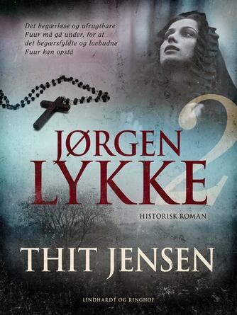 Thit Jensen (f. 1876): Jørgen Lykke : historisk roman. 2