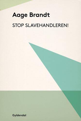 Aage Brandt: Stop slavehandleren!