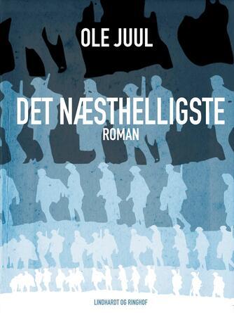 Ole Juul (f. 1918): Det næsthelligste : roman