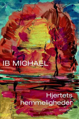 Ib Michael: Hjertets hemmeligheder
