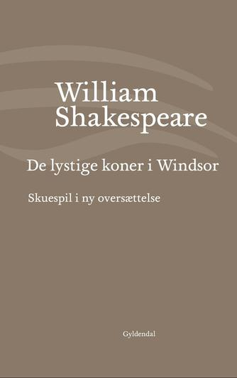 William Shakespeare: De lystige koner i Windsor (Ved Niels Brunse)