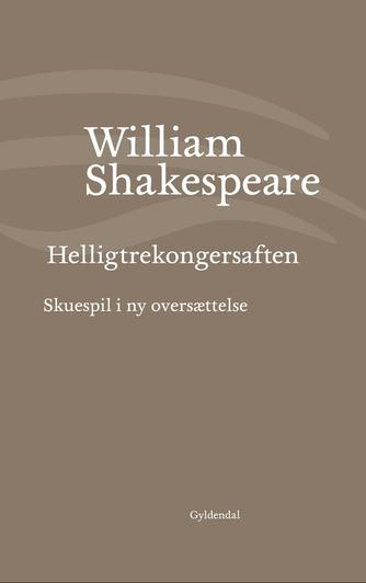 William Shakespeare: Helligtrekongersaften (Ved Niels Brunse)