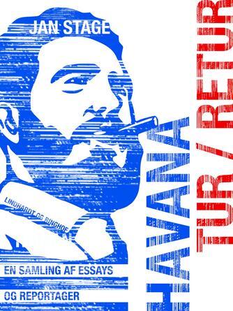 Jan Stage (f. 1937): Havana tur/retur : en forfatter i Cuba