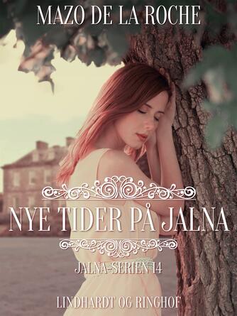 Mazo De la Roche: Nye tider på Jalna
