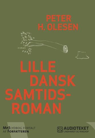 Peter H. Olesen (f. 1962): Lille dansk samtidsroman