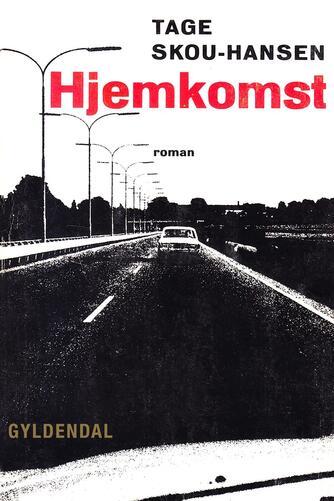 Tage Skou-Hansen: Hjemkomst : roman