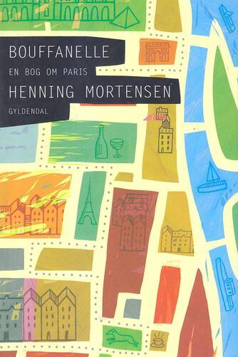Henning Mortensen (f. 1939): Bouffanelle : en bog om Paris