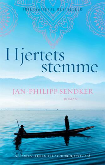 Jan-Philipp Sendker: Hjertets stemme