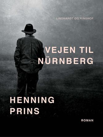 Henning Prins: Vejen til Nürnberg : roman
