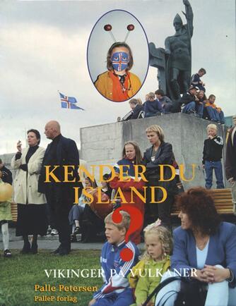 Palle Petersen (f. 1943): Kender du Island? : vikinger på vulkaner (Vikinger på vulkaner)