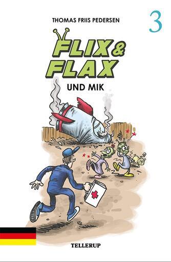 Thomas Friis Pedersen: Flix & Flax und Mik
