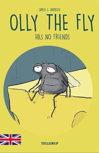 Søren S. Jakobsen: Olly the fly has no friends