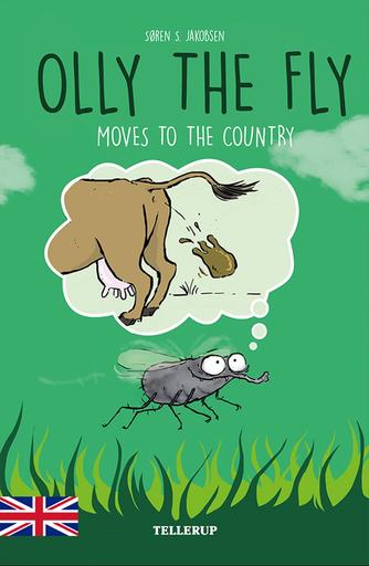 Søren S. Jakobsen: Olly the fly moves to the country