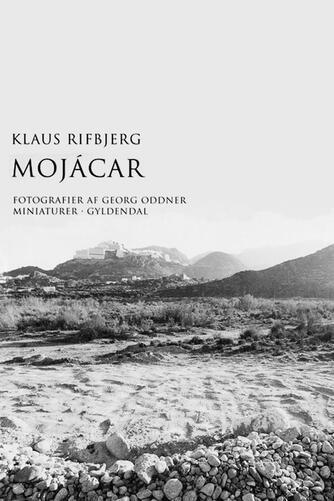 Klaus Rifbjerg: Mojácar : miniaturer