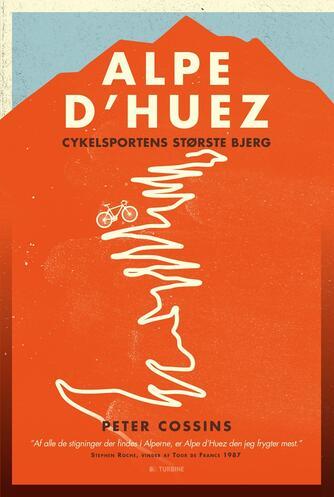 Peter Cossins: Alp d'Huez : cykelsportens største bjerg