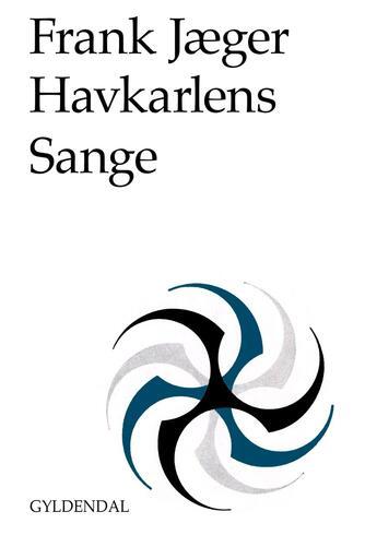 Frank Jæger: Havkarlens sange