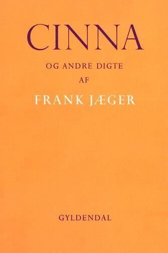 Frank Jæger: Cinna : og andre digte